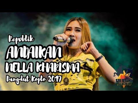 Download Repvblik - Andaikan Cover By Nella Kharisma Dangdut Koplo 2019 LIVE Mp4 baru