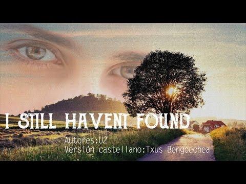 I still haven´t found. U2. Versión castellano. Spanish cover. Letra traducida al español. Karaoke