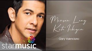 Gary Valenciano - Minsan Lang Kitang Iibigin (Audio) 🎵 | With Love