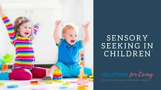 OT-V Episode 10: Sensory Seeking in Children