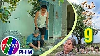 THVL   Tình mẫu tử - Tập 9[3]: Bà Sáu tự nguyện từ nay sẽ thay Mai giặt đồ