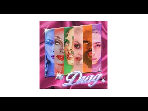 Drag - Dorian Electra Ft. Imp Queen, Lucy Stoole, Eva Young, The Vixen, London Jade (Official Audio)
