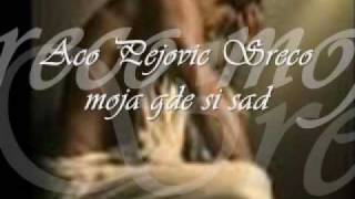 Aco Pejovic - Sreco moja gde si sad