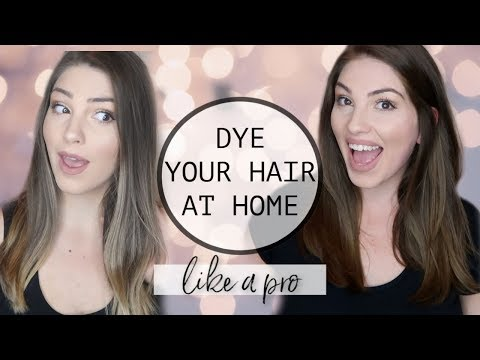 HOW TO DYE YOUR HAIR AT HOME- LIKE A PRO!