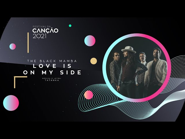 The Black Mamba - Love is on My Side (Lyric Video)    Festival da Canção 2021