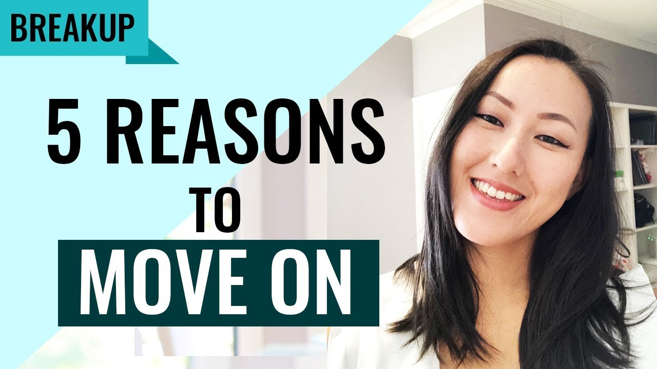 5 Reasons You Should Move On & Feel Good About It