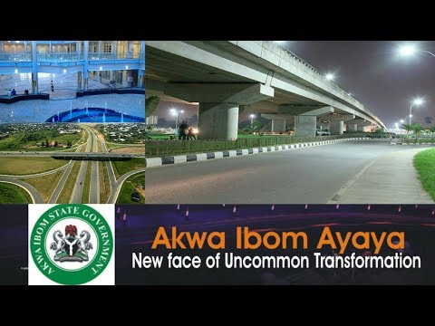 NEW FACE OF AKWA IBOM STATE: UNCOMMON TRANSFORMATION