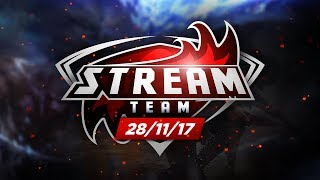 La Soirée de la Stream Team! 28/11/17