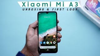 Xiaomi Mi A3 Unboxing  Hands On  Price Rs 12999
