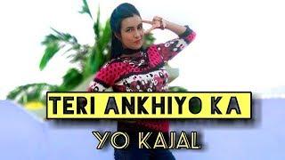 Teri Ankhya Ka Yo Kajal Cover Dancing Version 2.0 || HD 720pix