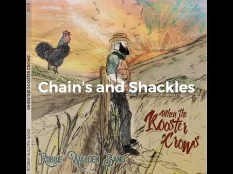 Chain's and Shackles - When the Rooster Crows- Robbie Walden Band - Floating Records Mp3