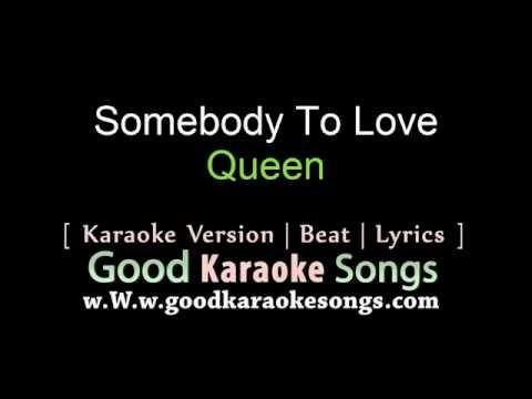 Somebody To Love -  Queen (Lyrics Karaoke) [ goodkaraokesongs.com ]