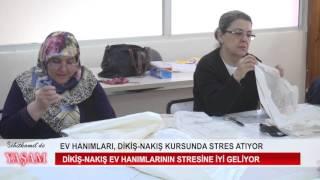EV HANIMLARI, DİKİŞ NAKIŞ KURSUNDA STRES ATIYOR
