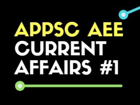 APPSC AEE Current Affairs #1 | APPSC AEE General Studies