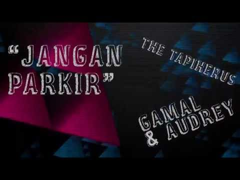 GAC - Jangan Parkir (Unofficial Video Lyric)