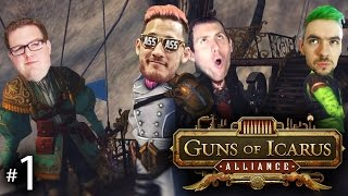 OH THE HUMANITY! | Guns of Icarus Alliance w/Mark, Wade, and Jack Ep. 1