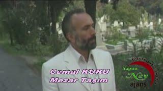 Cemal Kuru - Mezar Taşım
