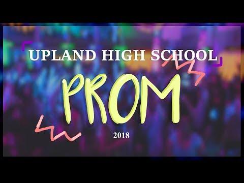UPLAND HIGH SCHOOL PROM 2018