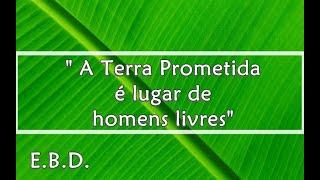 """EBD - """"A Terra Prometida é lugar de homens livres"""""""