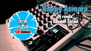 Happy asmara sambel terasi DJ remix DJ REMIX Happy asmara Sambel terasi
