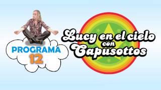 Lucy en el Cielo con Capusottos - Programa 12