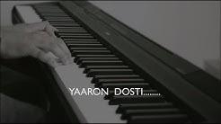 Yaaron dosti badi hi haseen hai- Piano cover
