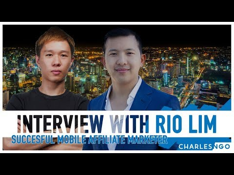 Successful Mobile Affiliate Marketer Rio Lim Interviewed by Charles Ngo
