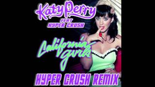 "Katy Perry Ft. HYPER CRUSH - ""California Gurls"" (HYPER CRUSH REMIX)"