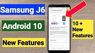 Samsung J6 Android 10 Update New Features | 10+ Hidden Features | OneUI 2.0
