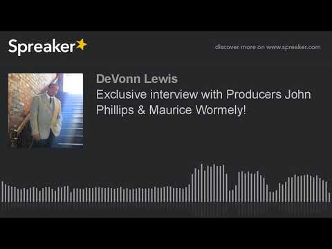 Exclusive interview with Producers John Phillips & Maurice Wormely! (made with Spreaker)