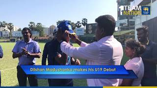 Dilshan Madushanka makes his Under 19 Debut