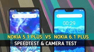 Nokia 5.1 Plus vs Nokia 6.1 Plus Speed Test | Camera Test !