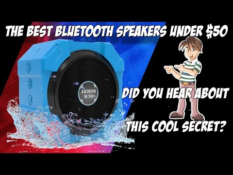 Interested In The Best Bluetooth Speakers Under $50?