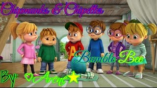 Chipmunks and Chipettes- Bumble Bee (Update Music and Change Picture)