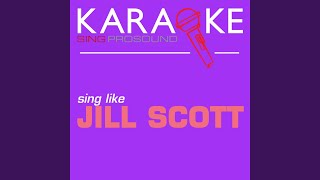 He Loves Me (In the Style of Jill Scott) (Karaoke Instrumental Version)