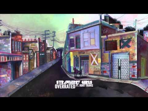 STRAWBERRY GIRLS - Overrated [feat  Kurt Travis] (Official Stream)