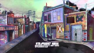 Video STRAWBERRY GIRLS - Overrated [feat  Kurt Travis] (Official Stream) download MP3, 3GP, MP4, WEBM, AVI, FLV Agustus 2018