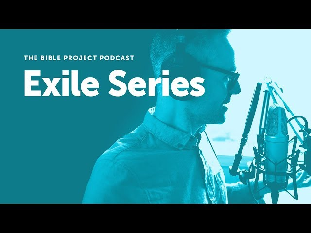 The Bible Project Podcast: Exile Series