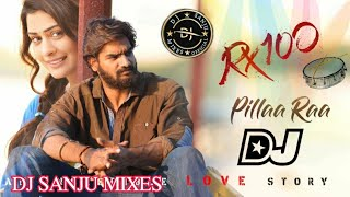 Pillaa Raa Dj Remix Song || 2020 New Telugu Dj Song || Rx100 Remix Dj Song Mix By Dj Sanju