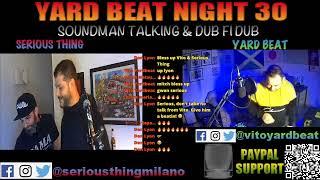 【YARD BEAT NIGHT 30】Sound Man Talk & Dub Fi Dub Guest Sound Serious Thing navigated by Vito