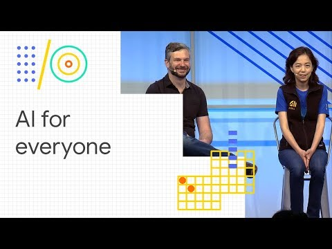Building the future of artificial intelligence for everyone (Google I/O '18)