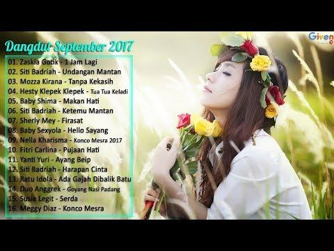 Zaskia Gotik, Siti Badriah, Nella Kharisma - 16 Lagu dangdut Terbaru September 2017