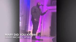 David Michael Wyatt -Mary Did You Know