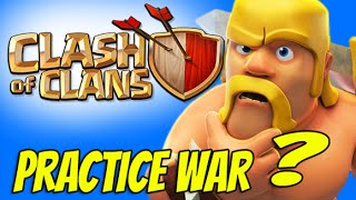 Clash of Clans - Practice War? Warming up time!!
