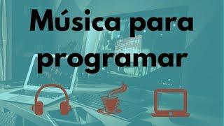 🎧 💻 MÚSICA PARA PROGRAMADORES  📙 Música para programar , trabajar e inspirarte