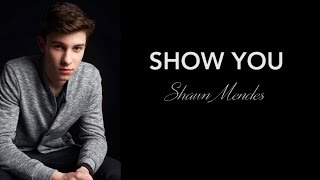 Download Mp3 Show You - Shawn Mendes  Lyrics