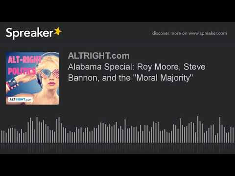 "Alabama Special: Roy Moore, Steve Bannon, and the ""Moral Majority"""