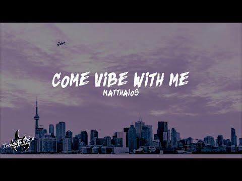 Matthaios - Vibe With Me (Lyrics) ft. Lonezo