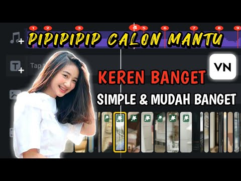 tutorial-edit-video-vn-lagu-pip-pip-calon-mantu-||-sesuai-beat-lagu