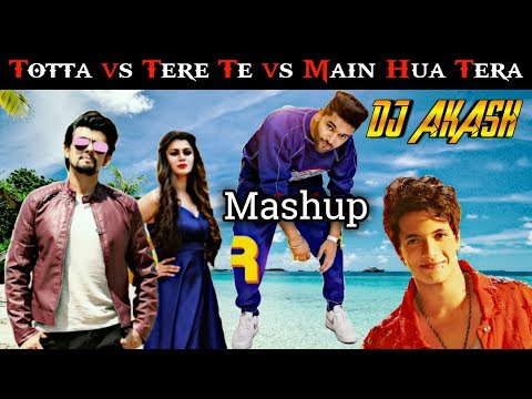 Totta Vs Tere Te Vs Main Hua Tera(Dance Mashup)DJ Akash Burdwan